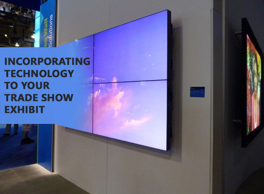 Incorporating Technology To Your Trade Show Exhibit