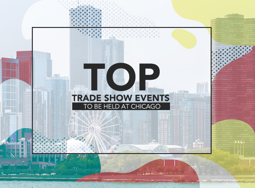 Top Trade Show Events to be held at Chicago