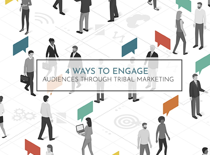 Ways to Engage Audiences Through Tribal Marketing