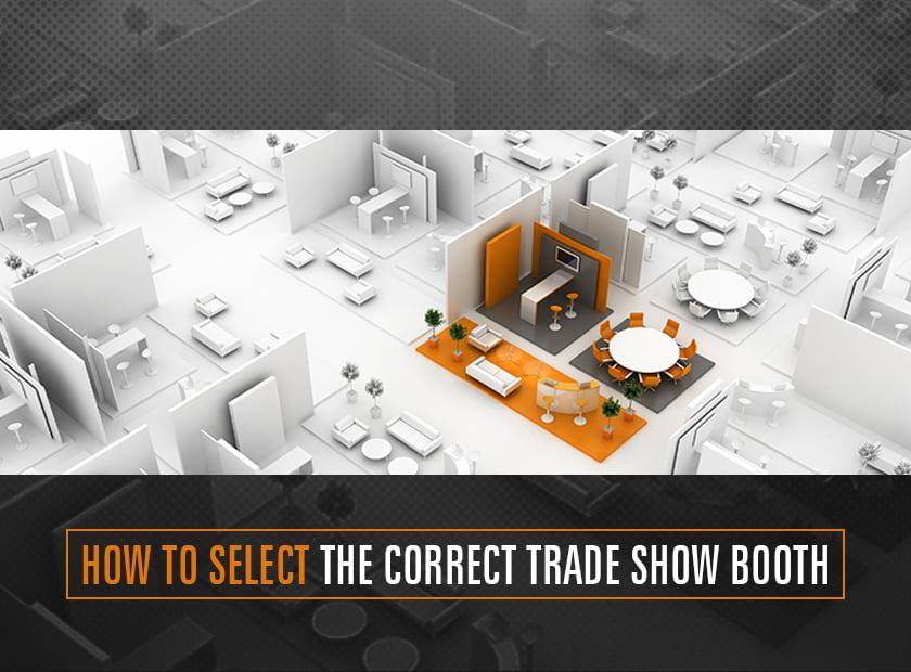 How to Select the Correct Trade Show Booth