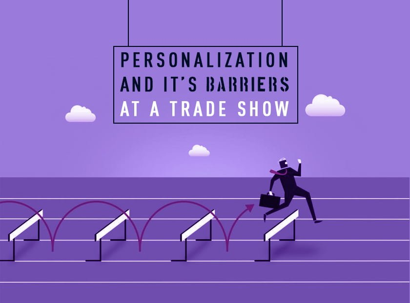Personalization and It's Barriers at a Trade Show