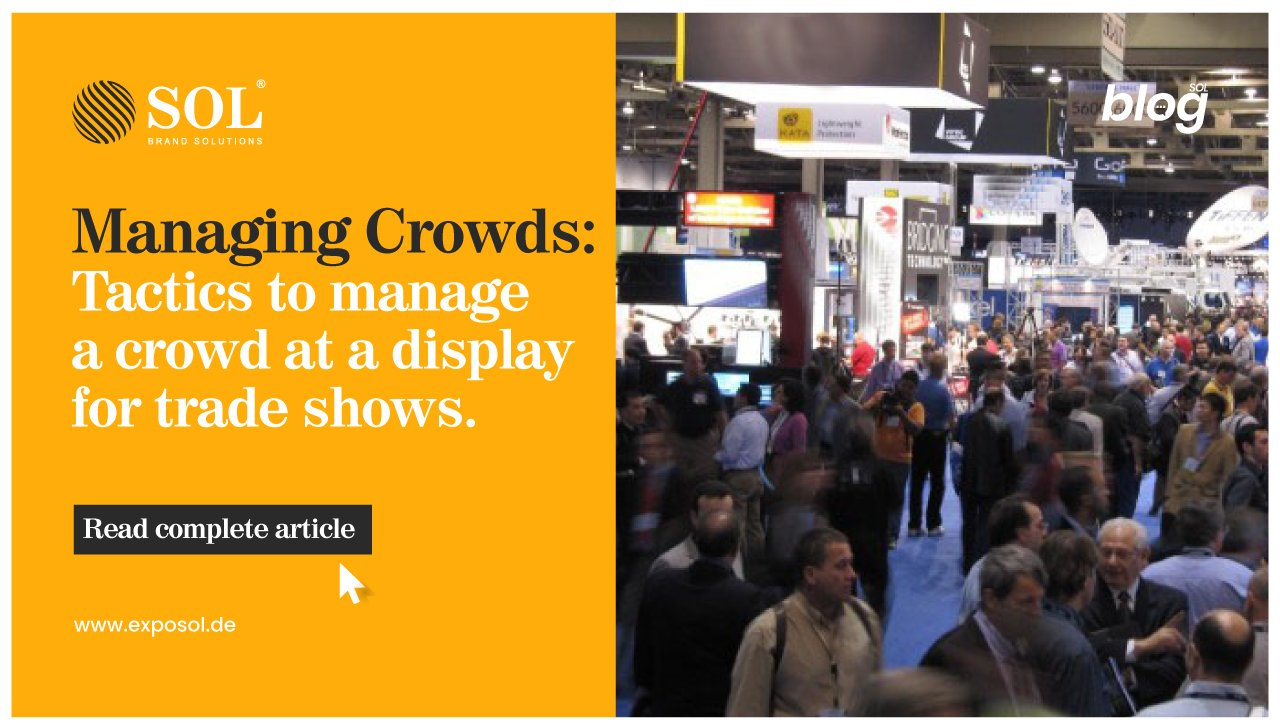 Crowd Management Tactics for Display for Trade Shows